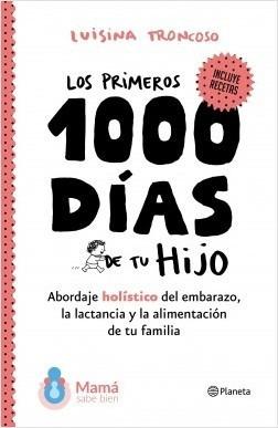 Los Primeros 1000 Dias De Tu Hijo - Luisina Troncoso 32q