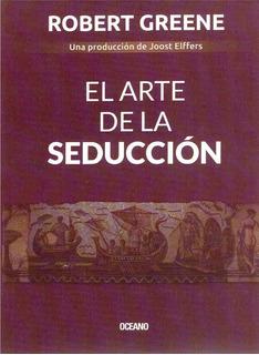 El Arte De La Seducción - Robert Greene - Ed. Océano