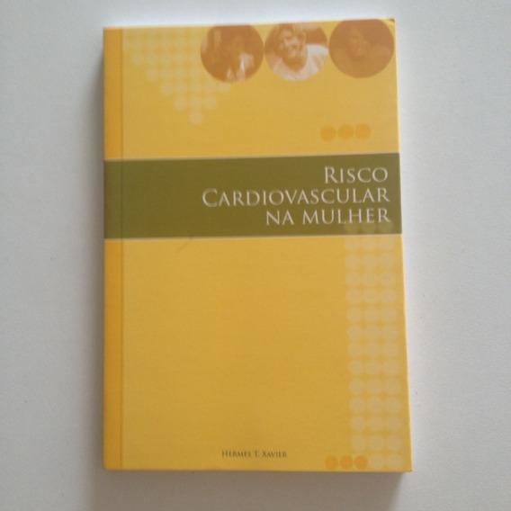 Livro Risco Cardiovascular Na Mulher - Hermes T. Xavier C2