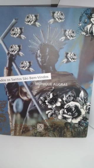 Todos Os Santos São Bem-vindos - Monique Augras