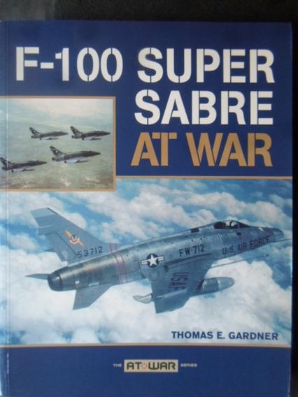 Livro F-100 Super Sabre At War