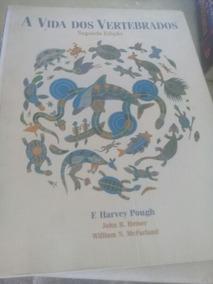 A Vida Dos Vertebrados. F. Harvey Pough
