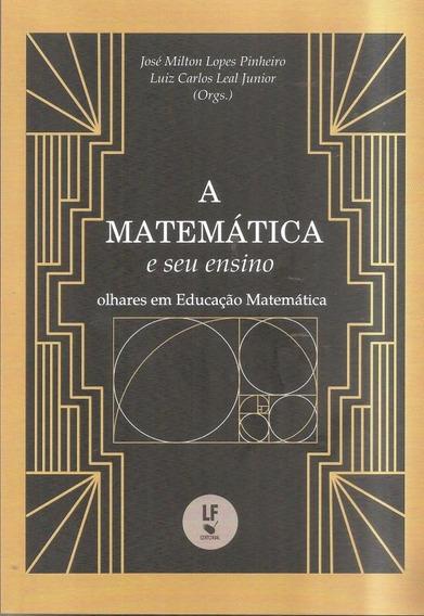 A Matemática E Seu Ensino. Olhares Em Educação Matemátic