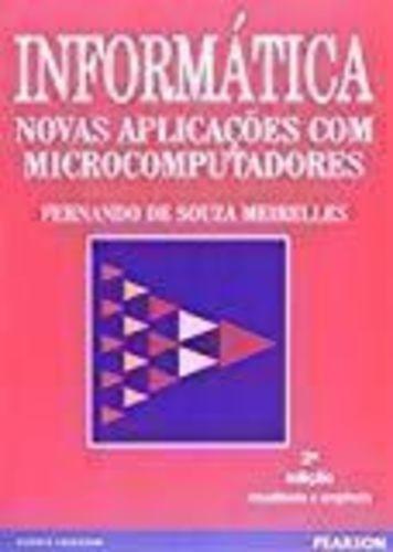 Informática. Novas Aplicações Com Microcomputadores 2 ª Ed