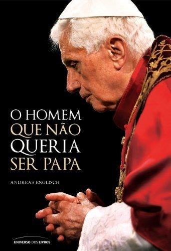 Livro O Homem Que Não Queria Ser Papa Papa Bento Xvi 16
