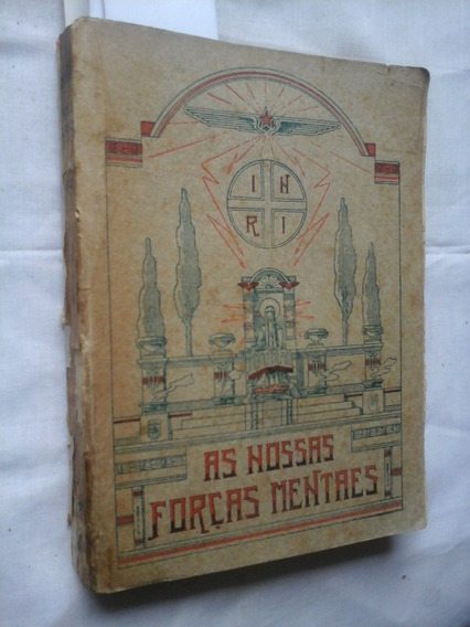 As Nossas Forças Mentais Prentice Mulford 1922