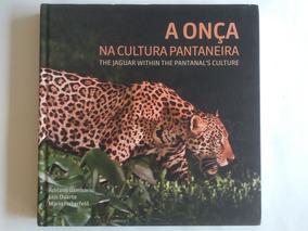 Livro (capa Dura) - A Onça Na Cultura Pantaneira 2017