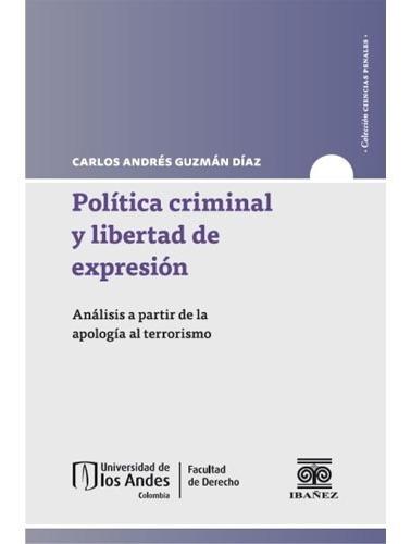 Imagen 1 de 1 de Política Criminal Y Libertad De Expresión. Análisis A Partir