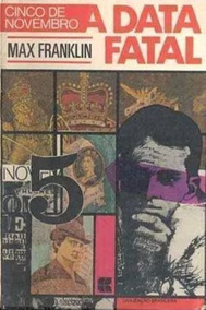 Livro Cinco De Novembro, A Data Fatal Max Franklin