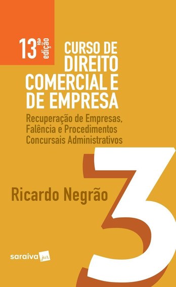 Curso De Direito Comercial E Da Empresa - Vol. 3 - 13ª Ed.