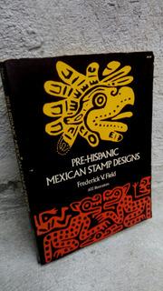 Diseños De Estampas Pre Hispanicos De Mexico 1974