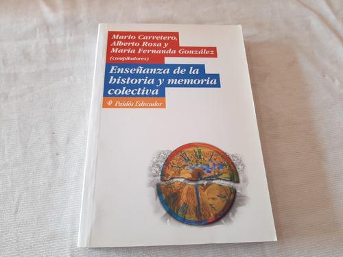 Imagen 1 de 9 de Enseñanza De La Historia Y Memoria Colectiva M Carretero
