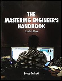 The Mastering Engineers Handbook - 4th Ed. - Bobby Owsinski