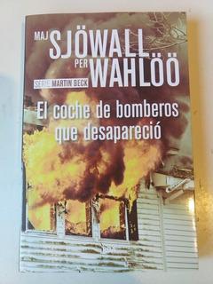 El Coche De Bomberos Que Desapareció Maj Sjowall