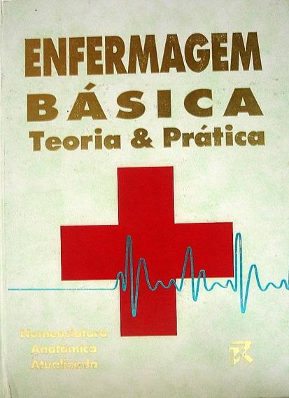 Livro Enfermagem Básica - Teoria E Prática - 2ª Edição -