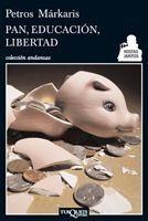 Pan, Educación, Libertad De Petros Márkaris - Tusquets