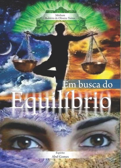 Livro Espírita- Em Busca Do Equilíbrio/médium Robério Torres