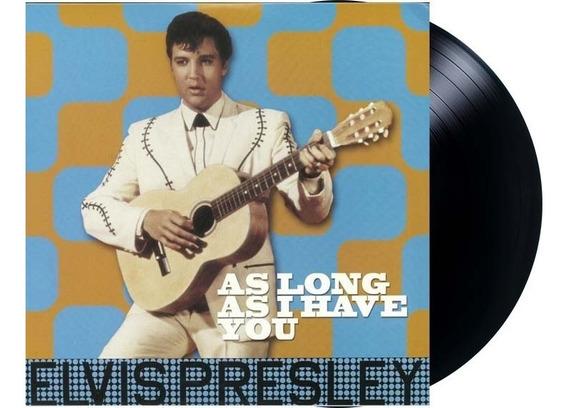 Lp Vinil Elvis Presley As Long As I Have You Novo Lacrado
