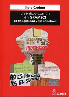 El Sentido Común En Gramsci, Kate Crehan, Morata