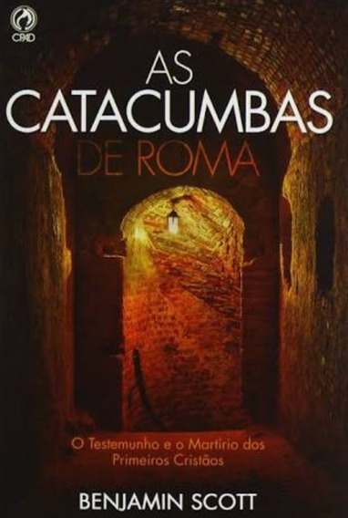 Livro Benjamin Scott - Catacumbas De Roma