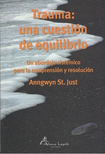 Anngwyn St. Just - Trauma: Una Cuestión De Equilibrio