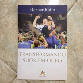 Livro Transformando Suor Em Ouro - Bernardinho Vôlei