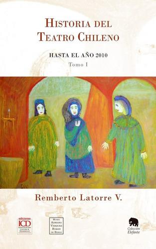 Imagen 1 de 1 de Historia Del Teatro Chileno. Tomo 1