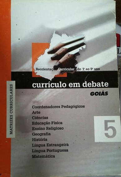 Currículo Em Debate Goiás Reorientação Curricular
