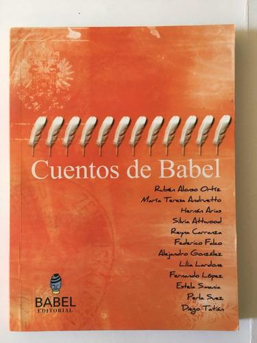 Cuentos De Babel - Antologia - Ma Teresa Andruetto - Babel