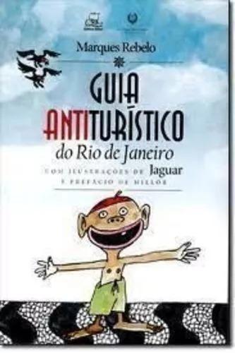 Guia Antiturístico Da Cidade Do Rio De Janeiro Rebelo Neb *