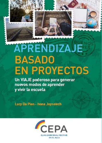 Aprendizaje Basado En Proyectos, De Lucy Da Pian