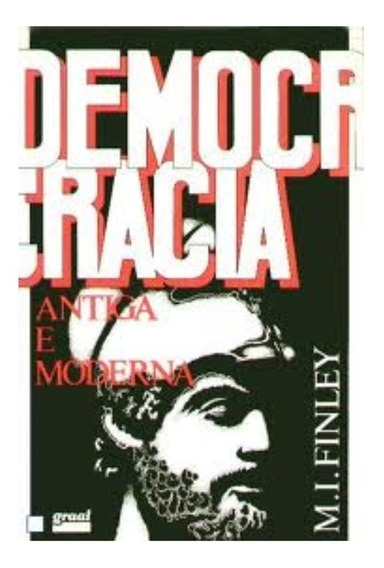 Livro: Democracia Antiga E Moderna, M. I. Finley