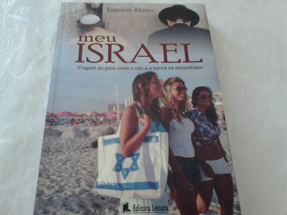 Meu Israel, Viagem Ao País Onde O Céu E A Terra Se Encontram