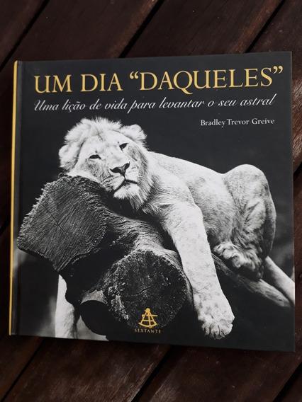 Livro Um Dia Daqueles Bradley Trevor Greive Fotos