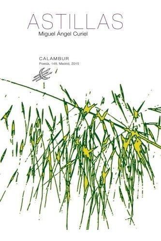 Astillas, Miguel Angel Curiel, Calambur