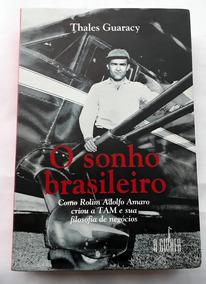 O Sonho Brasileiro Como Rolim Adolfo A Criou A Tam Guaracy T