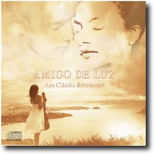 Ana Cláudia Bittencourt | Cd Amigos De Luz