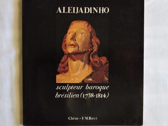 Aleijadinho Sculpteur Baroque F. M Ricci 1979 Idioma Frances