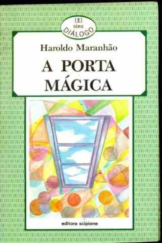 A Porta Mágica Haroldo Maranhão