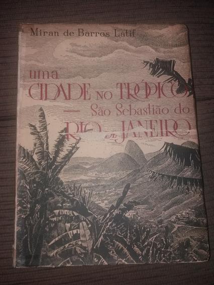 Uma Cidade No Trópico São Sebastião Do Rio De Janeiro