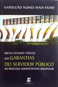 Breves Estudos Tópicos Das Garantias Do Servidor Público