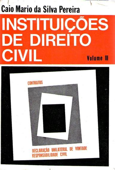 Instituições De Direito Civil - V. 3 - Caio M. S. Pereira