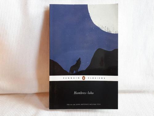 Hombres Lobo Ed. Juan Antonio Molina Foix Penguin
