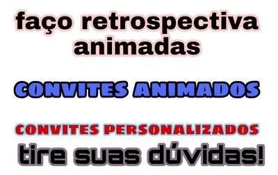 Retrospectiva Animada E Convites Animados