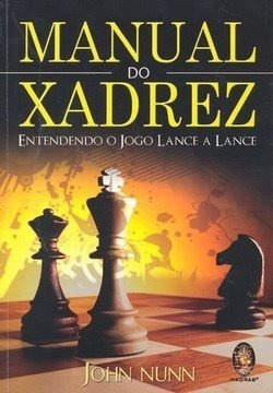 Manual Do Xadrez - Entendendo O Jogo Lance A Lance