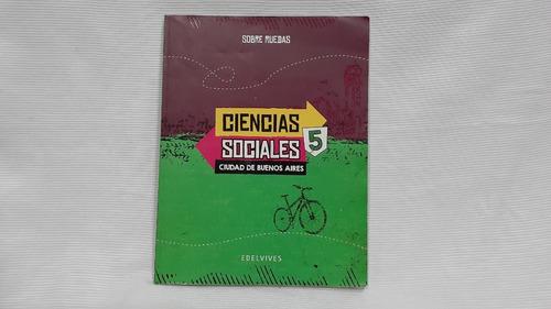 Ciencias Sociales 5 Edelvives Sobre Ruedas Ciudad Bsas Edelv