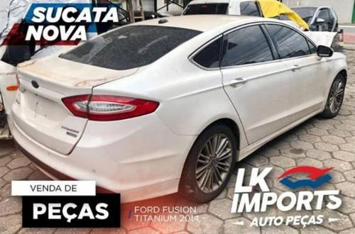 Sucata Ford Fusion Titanium 2014  Peças