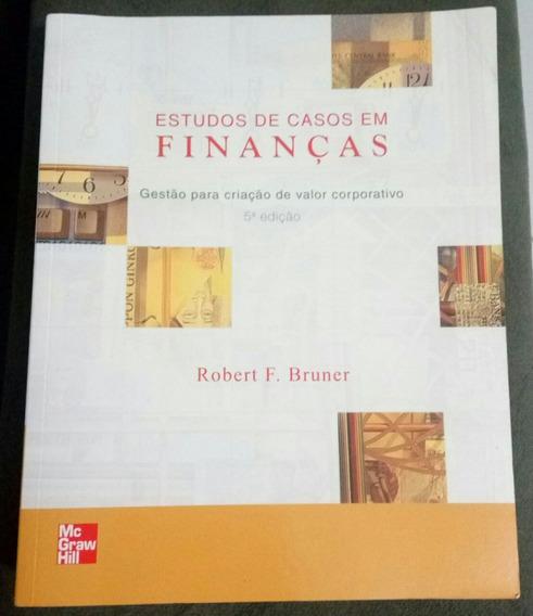 Livro Estudos De Casos Em Finanças - Robert F. Bruner