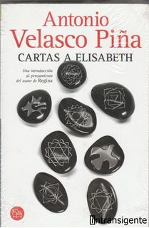 Antonio Velasco Piña - Cartas A Elisabeth (libro Nuevo)