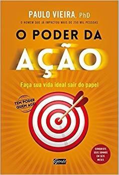 Livro O Poder Da Ação - Paulo Vieira